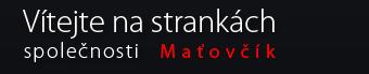 Vítejte na strankách společnosti  Maťovčík